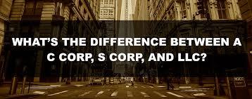 LLC, S Corp, C Corp